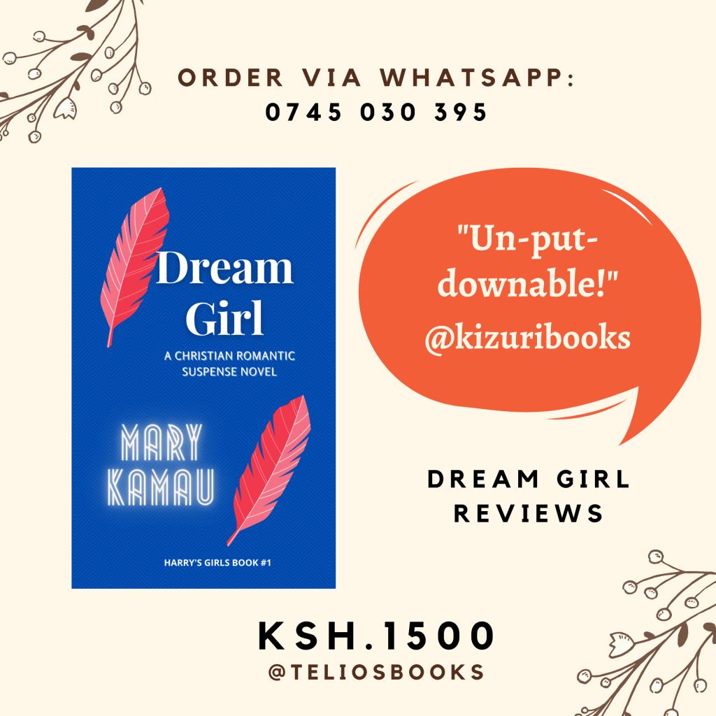 Dream Girl By Mary Kamau. Kenyan Author. Christian Fiction. Romantic Suspense genre.