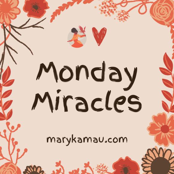 Monday Miracles | Mary Kamau